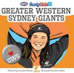 Greater Western Sydney Giants : AFL Footy Kids Series - Lorraine Wilson