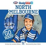 North Melbourne : AFL Footy Kids Series - Lorraine Wilson