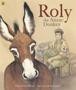 Roly, the ANZAC Donkey - Glyn Harper