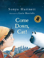 Come Down, Cat! : CBCA's Notable Australian Early Childhood Book 2012 - Hartnett Sonya
