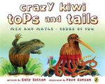 Crazy Kiwi Tops and Tails - Sally Sutton