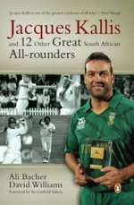 Jacques Kallis and 12 Other Great SA Cricket All-Rounders - David Williams