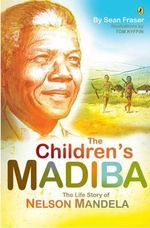 The Children's Madiba - Sean Fraser
