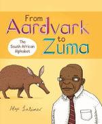 From Aardvark to Zuma - Alex Latimer