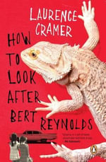 How to Look After Bert Reynolds - Laurence Cramer