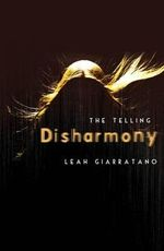 The Telling : Disharmony : Book 1 - Leah Giarratano