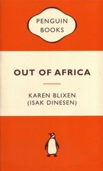 Out of Africa : Popular Penguins - Isak Blixen