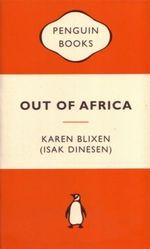 Out of Africa : Popular Penguins : Popular Penguins - Isak Blixen
