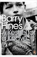 A Kestrel for a Knave : Popular Penguins - Barry Hines