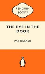 The Eye in the Door : Popular Penguins - Pat Barker