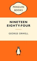 Nineteen Eighty-Four : Popular Penguins - George Orwell
