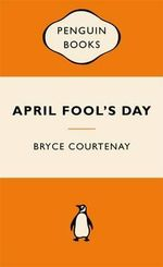 April Fool's Day : Popular Penguins -  Bryce Courtenay