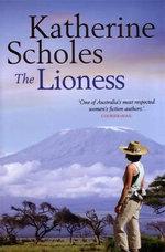 The Lioness - Katherine Scholes