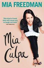 Mia Culpa - Mia Freedman