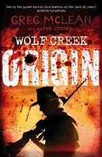 Wolf Creek : Origin : Book 1 - Greg McLean