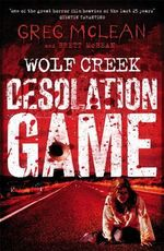 Wolf Creek : Desolation Game : Book 2 - Greg McLean