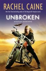 Unbroken : Outcast Season Series : Book 4 - Rachel Caine