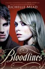 Bloodlines : Book 1 - Richelle Mead