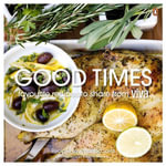 Good Times : Favourite Recipes to Share from Viva - Amanda Laird
