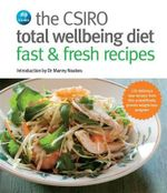 The CSIRO Total Wellbeing Diet - Fast & Fresh Recipes - CSIRO