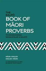 The Raupo Book of Maori Proverbs : Traditional Stories - A.E. Brougham