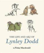 The Life and Art of Lynley Dodd - Finlay Macdonald