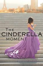 The Cinderella Moment - Jennifer Kloester