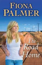 The Road Home - Fiona Palmer
