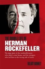 The Double Life of Herman Rockefeller - Hilary Bonney
