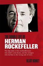 The Double Life of Herman Rockefeller - Hilary Bonney