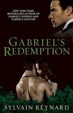 Gabriel's Redemption : Book 3 - Sylvain Reynard