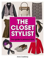 The Closet Stylist : Your Guide to Personal Style - Anna Caselberg