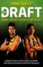 The Draft : Inside the AFL's Search for Talent - Emma Quayle