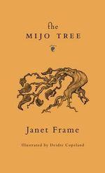The Mijo Tree - Janet Frame