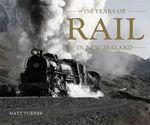 150 Years of Rail in New Zealand - Matt Turner