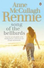 Song of the Bellbirds - Anne McCullagh Rennie