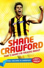That's What I'm Talking About! :  Junior Edition - Shane Crawford