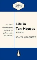 Life in Ten Houses : Penguin Specials - Hartnett Sonya