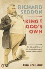 Richard Seddon : King of God's Own - Tom Brooking