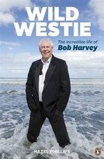 Wild Westie - Bob Harvey