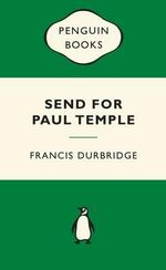 Send for Paul Temple : Green Popular Penguins - Francis Durbridge