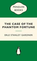 The Case of the Phantom Fortune : Green Popular Penguins - Erle Stanley Gardner