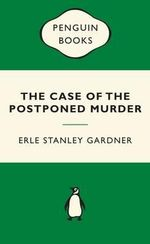 The Case of the Postponed Murder : Green Popular Penguins - Erle Stanley Gardner