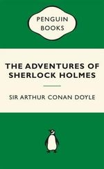 The Adventures of Sherlock Holmes : Green Popular Penguins - Sir Arthur Conan Doyle