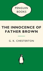 The Innocence of Father Brown : Green Popular Penguins - G. K. Chesterton