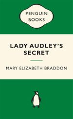 Lady Audley's Secret : Green Popular Penguins : 1st Edition - Mary Elizabeth Braddon