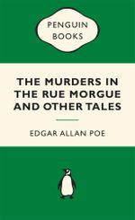 The Murders in the Rue Morgue and Other Tales : Green Popular Penguins - Edgar Allan Poe