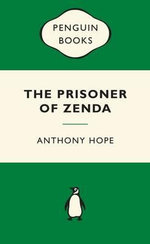 The Prisoner of Zenda : Green Popular Penguins The - Anthony Hope