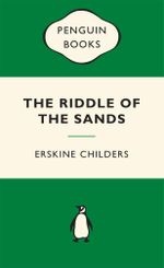 The Riddle of the Sands : Green Popular Penguins - Erskine Childers