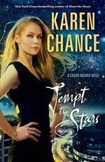 Tempt the Stars : A Cassie Palmer Novel : Volume 6 - Karen Chance